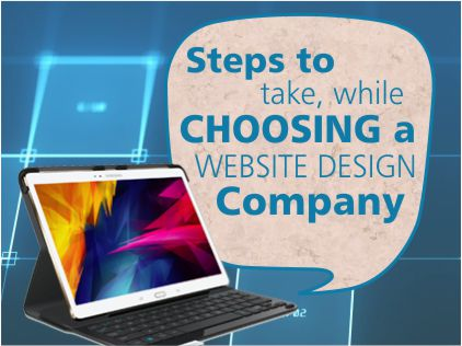 Steps to take while choosing a website design company